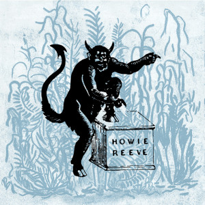 Howie Reeve's new album Friendly Demons
